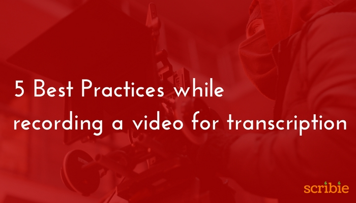 Video Recording Best practices