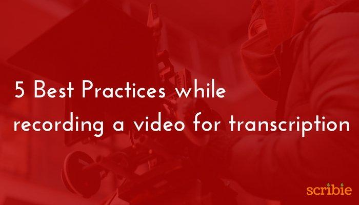 Video Recording Best practices