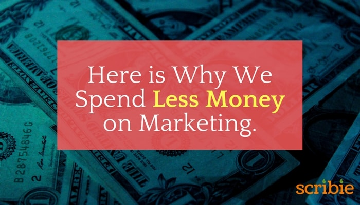 Why We Spend Less Money on Marketing